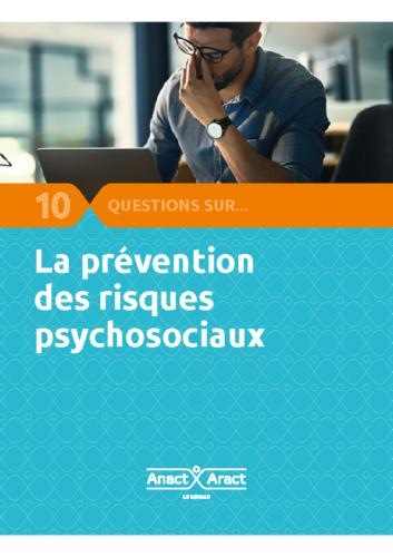 10 questions sur la prévention des risques psychosociaix